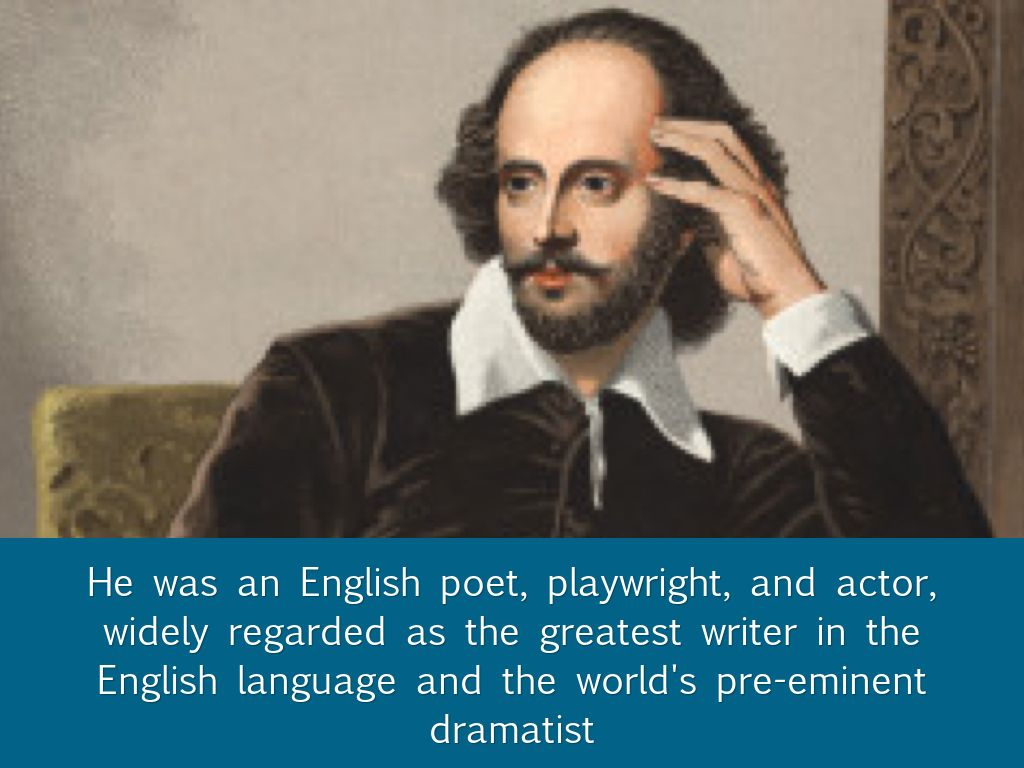 a description of william shakespeare a supreme english poet and playwright William shakespeare, an english playwright and poet of the late sixteenth and early seventeenth centuries  william shakespeare, an english playwright and poet of the late sixteenth and early seventeenth centuries  en some would say that shakespeare's description also fits most of the promises they hear today.