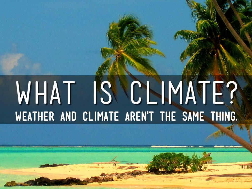 What is climate? 48