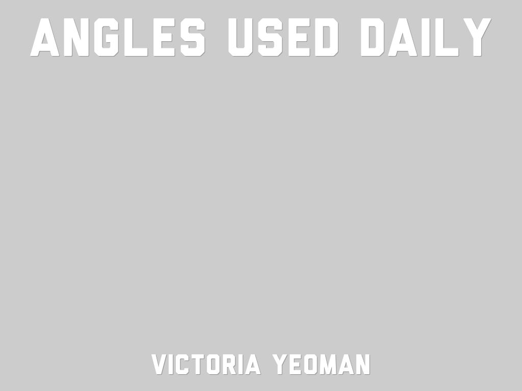 Angles Used Daily