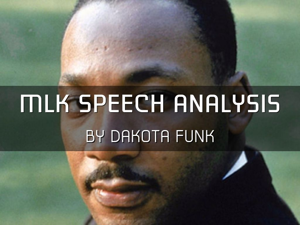 mlk speech analysis On april 4, 1968 martin luther king, jr was assassinated robert f kennedy makes an announcement about the tragic death of dr king who was shot to death in memphis, tennessee which occurred that night he speaks about how martin luther king dedicated his life to promoting love, peace, and justice among all fellow.