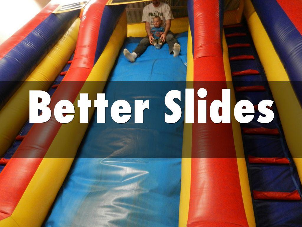Better Slides
