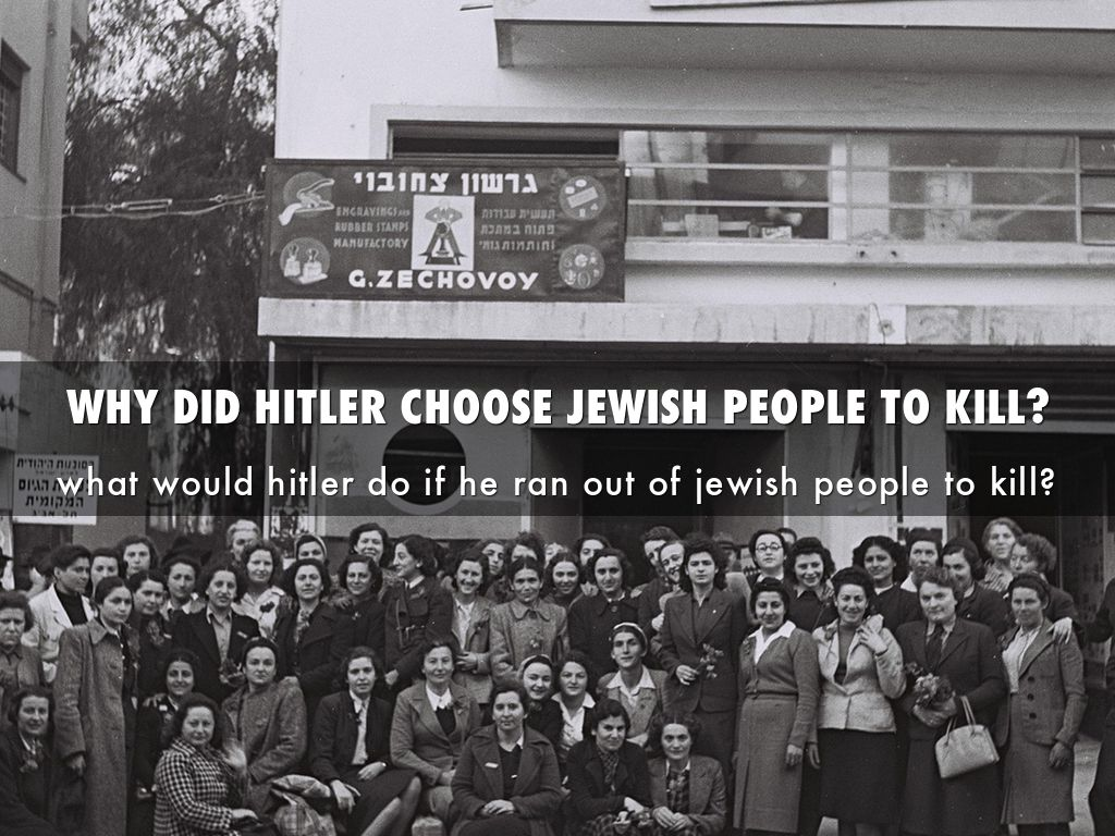 why did adolf pick the jews As early as september 1919, adolf hitler made it clear where his thoughts on the jews lay in a letter dated september 16 th 1919 to a herr gemlich, hitler put onto paper his ideas and thoughts, no doubt part formulated by the terms of the treaty of versailles.