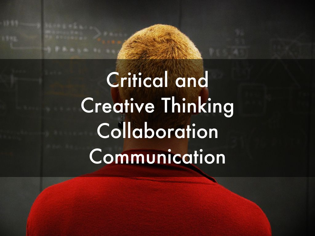creative and critical thinking quotes The intellectual roots of critical thinking are as ancient as its etymology, traceable, ultimately, to the teaching practice and vision of socrates 2,500 years ago who discovered by a method of probing questioning that people could not rationally justify their confident claims to knowledge.