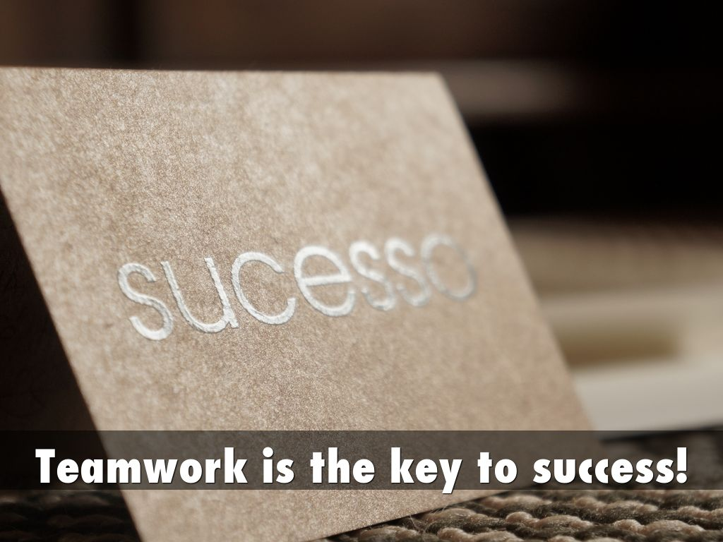 teamwork is the key to success essay Team building and teamwork skills are critical for your effectiveness as a manager or entrepreneur my professional experience involving teamwork is the key to success essay teamwork has.