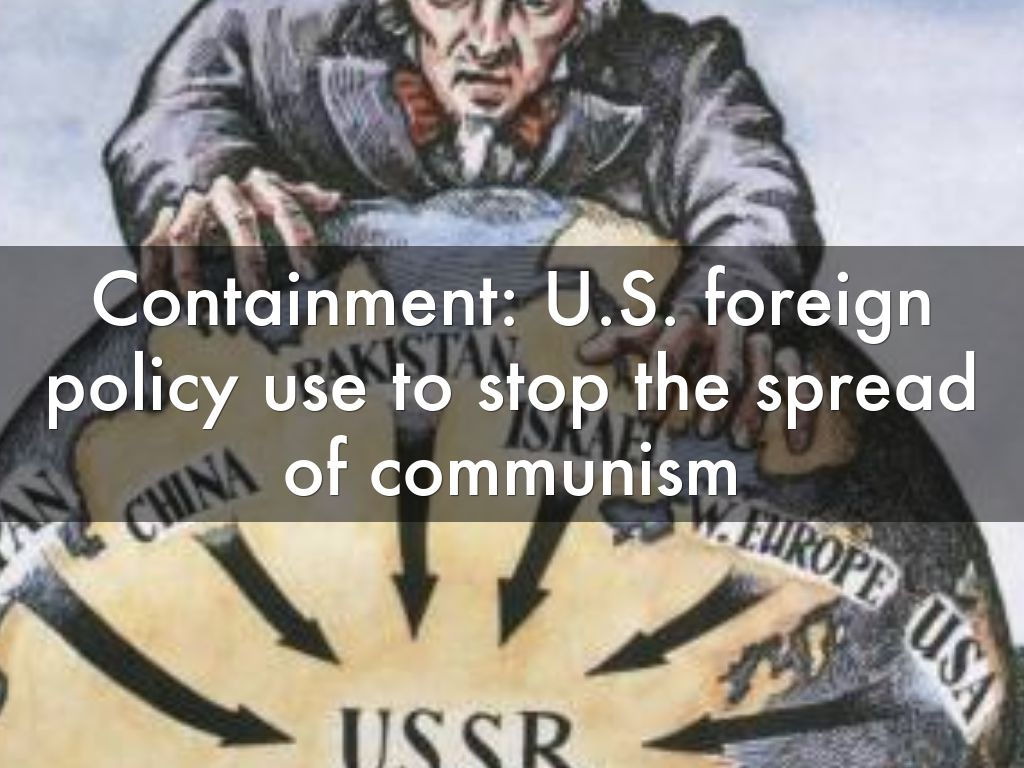 policy containment Review of key terms and events of containment of the cold war learn with flashcards, games, and more — for free.