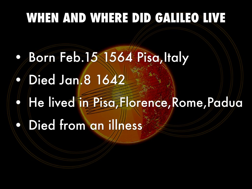 a description of galileo galilei born in pisa italy Galileo galilei was born in pisa in 1564, the first of six children of vincenzo galilei, a musician and scholar in 1581 he entered the university of pisa to study medicine, but was soon .