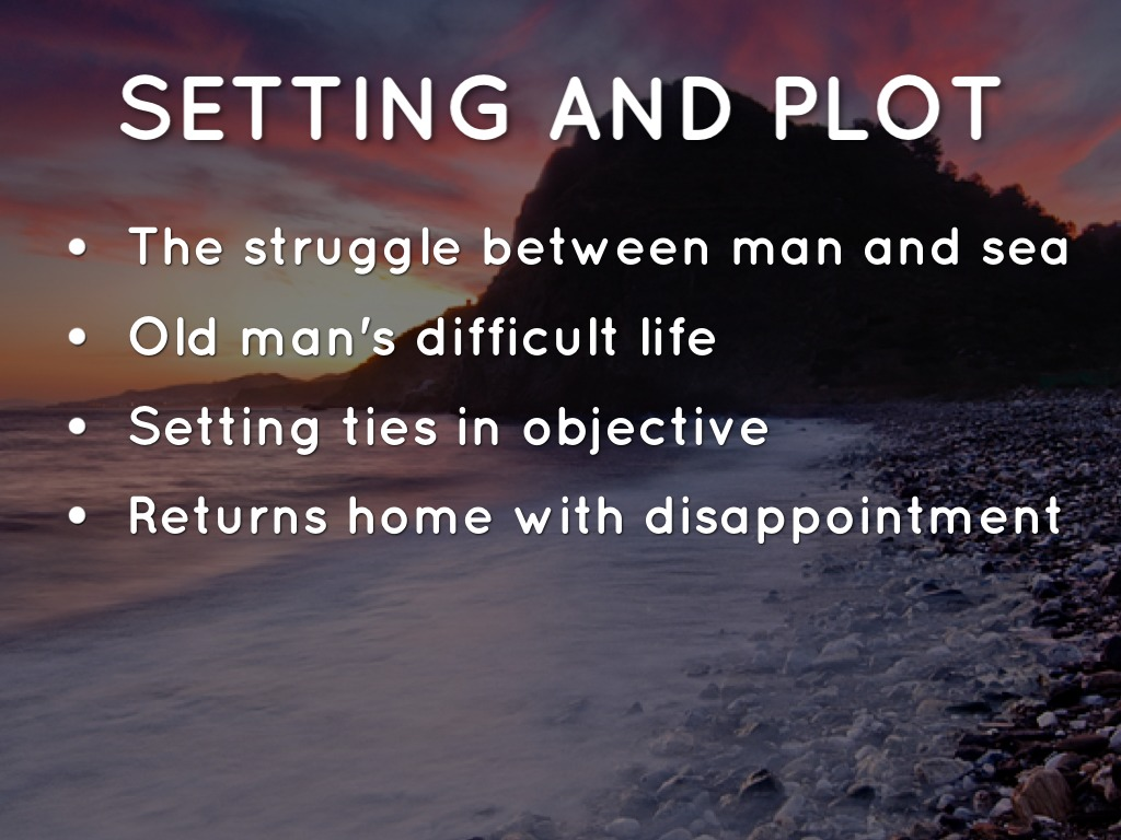 "plot summary of the old man and the sea essay The old man and the sea essay internal struggle in ""the old man and the sea,"" he has become an old man plot summary of the old man and the sea."