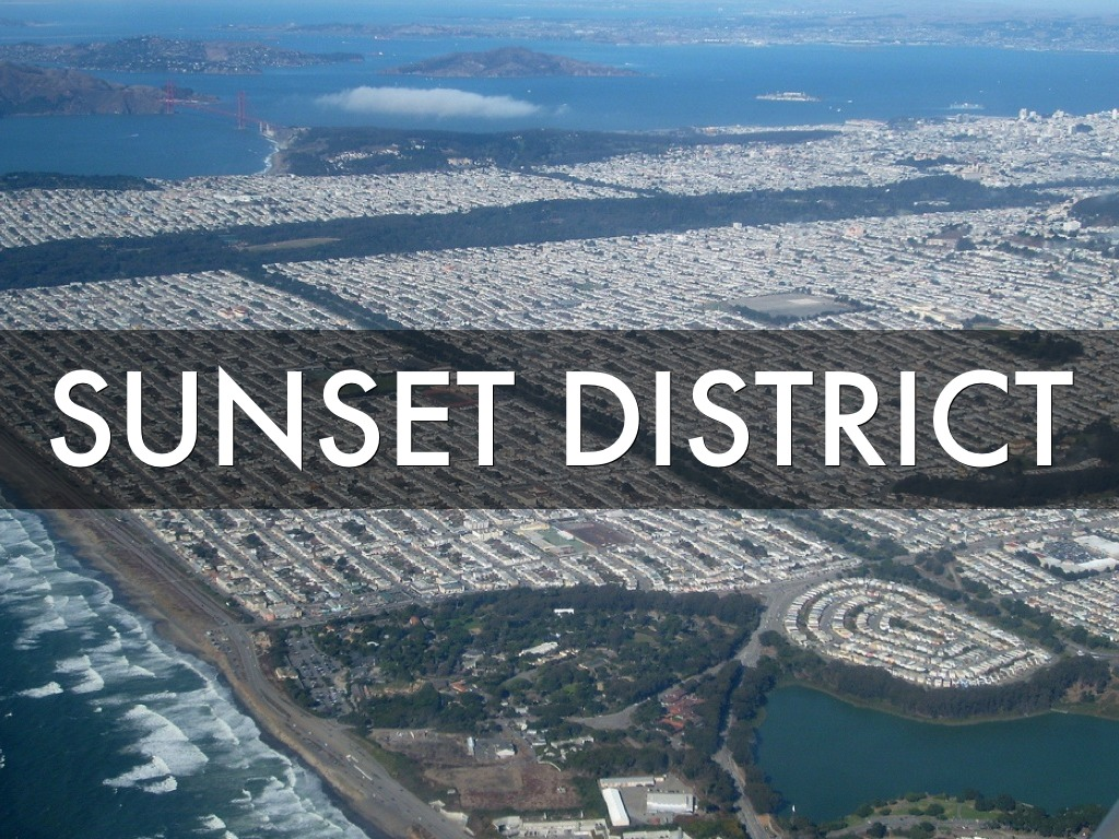 Neighborhood Overview: Sunset District