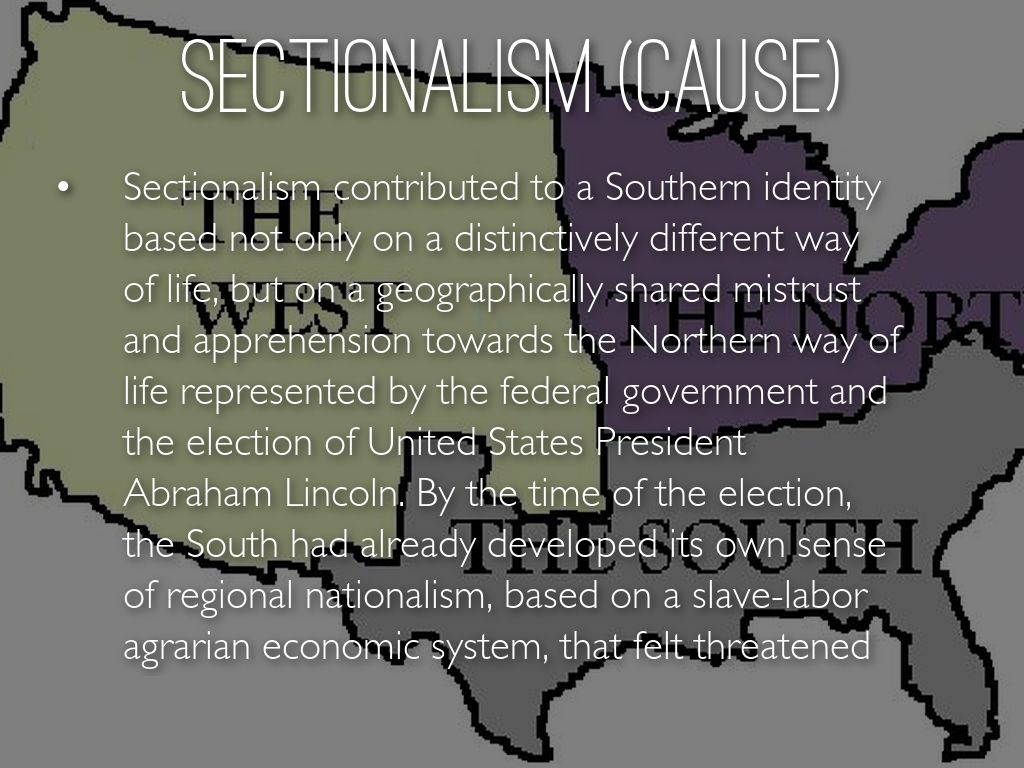 sectionalism leading to the civil war
