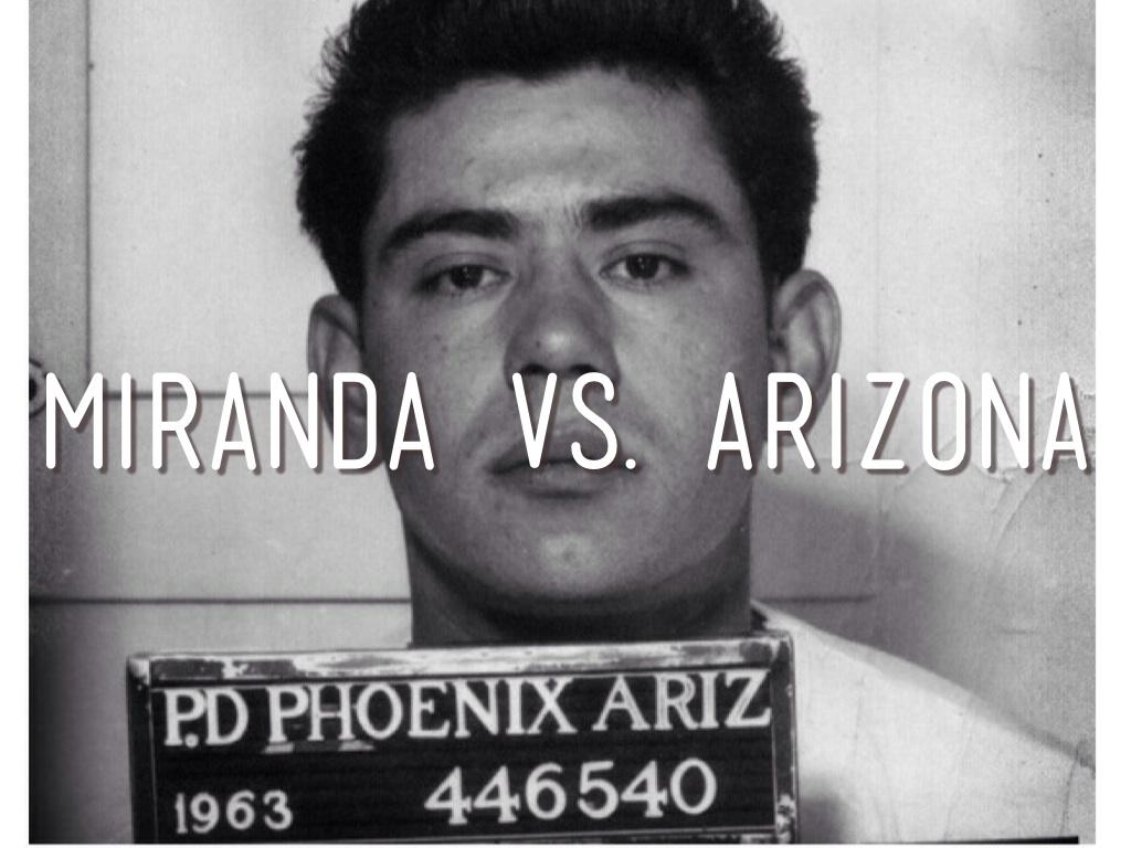 essay on miranda vs arizona Miranda warning essay   ernesto miranda v arizona, which happened in 1963 mr miranda was accused and then confessed of kidnapping and raping a young, mentally.