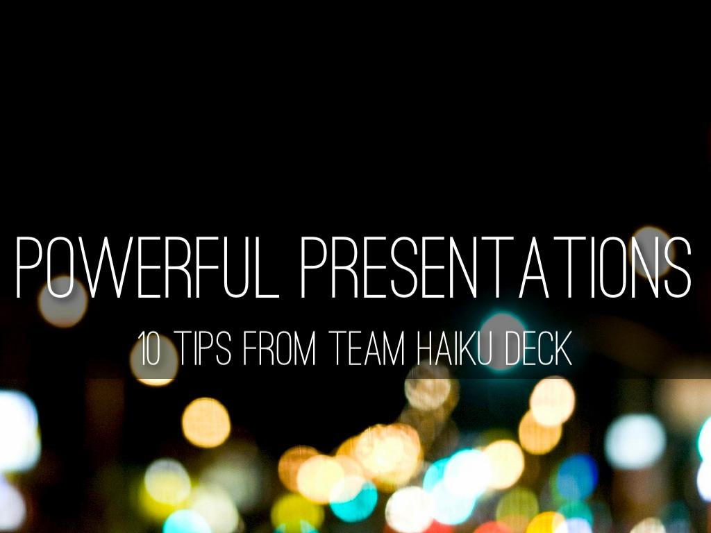 powerful presentations 10 tips from team haiku deck