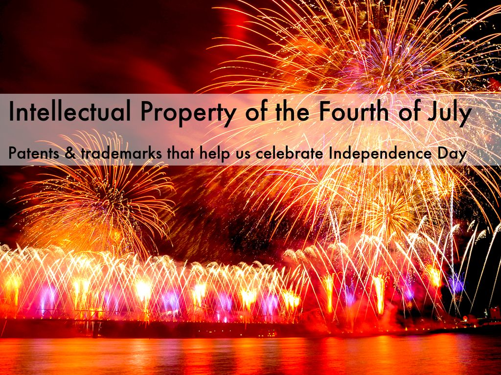 Intellectual Property of the Fourth of July