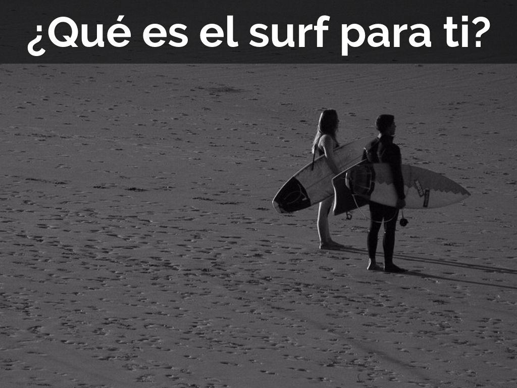 ¿Qué es el surf para ti?