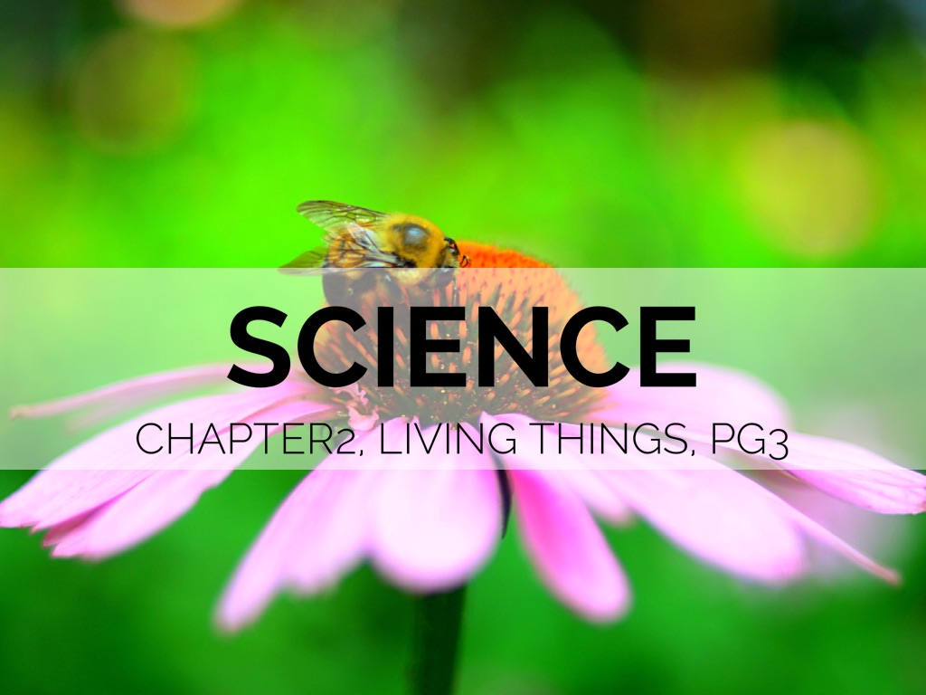 living things ~ science