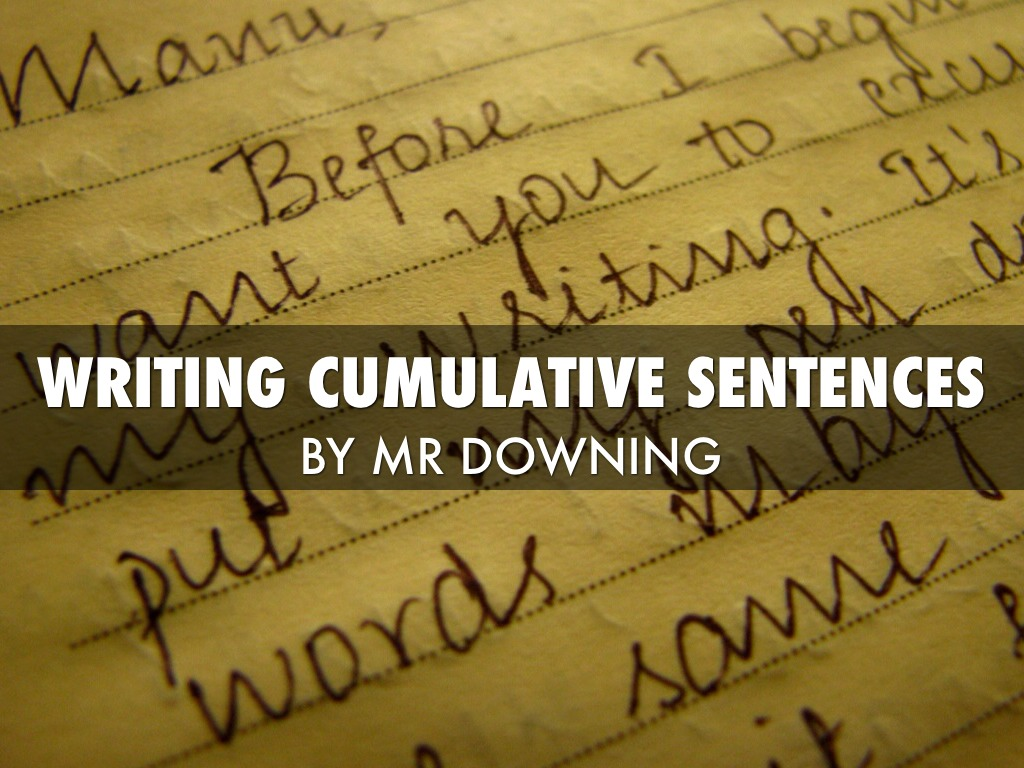 Cumulative Sentences By Tim Downing