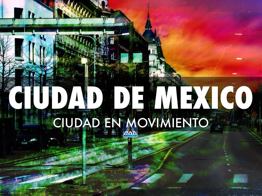 Ciudad De México, Ciudad En Movimiento