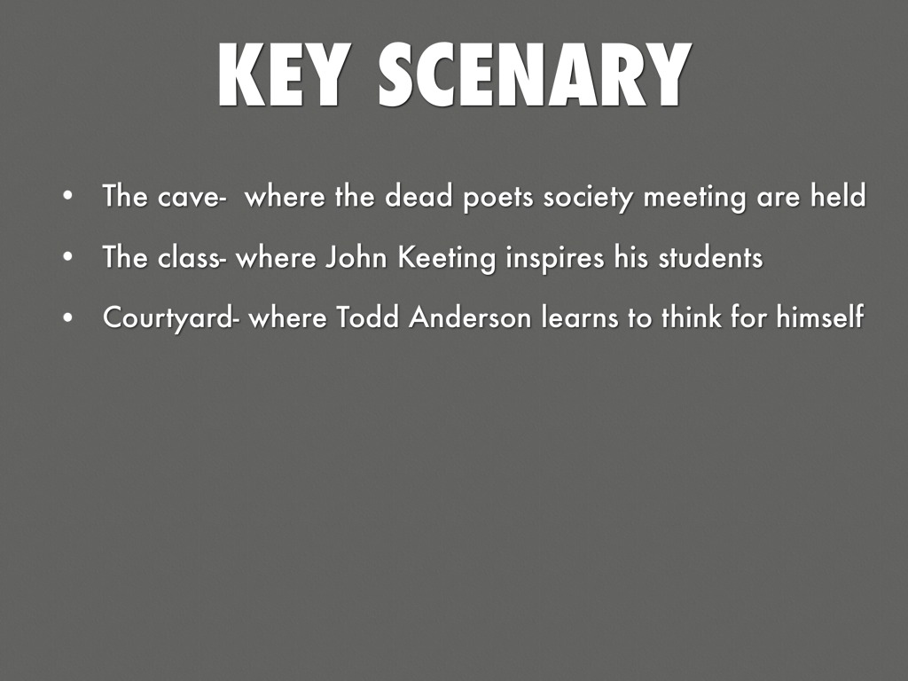 dead poets society outline notes Get an answer for 'what are some of the film techniques used in dead poets society' and find homework help for other cinema, dead poet's society group questions at enotes  a summary about the .