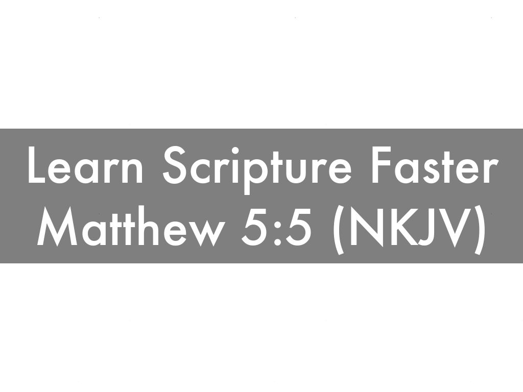 Learn Scripture Faster | Matthew 5:5 (NKJV)