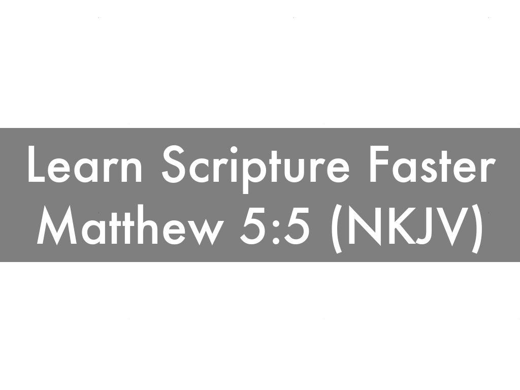 Learn Scripture Faster | Matthew 5:5 (NKJV)