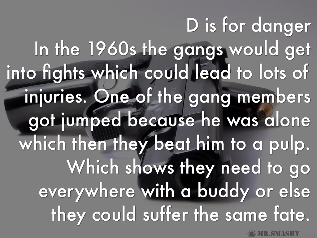 Chapter 1 4 A H By Daniel Zuiderveen Buddy Gang Boy In The 1960s Gangs Would Get Into Fights Which Could Lead To Lots Of Injuries One Members Got Jumped Because He Was Alone