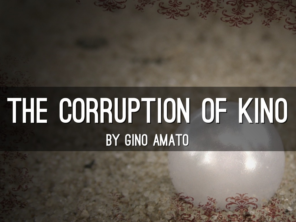 The Corruption Of Kino