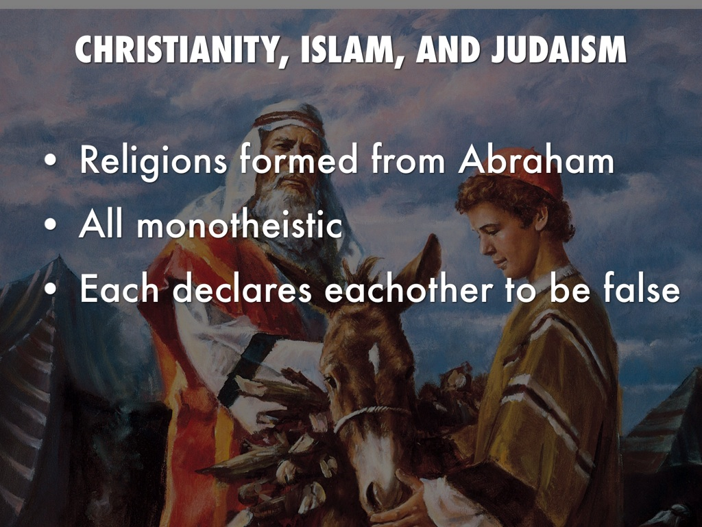 monotheism in christianity islam and judaism Monotheism is belief in a single god this is different from polytheism, which is belief in multiple gods three of the most well-known monotheistic religions are judaism, christianity, and islam all three of these religions believe in the same god, who is all-knowing, all-seeing, and all-powerful.