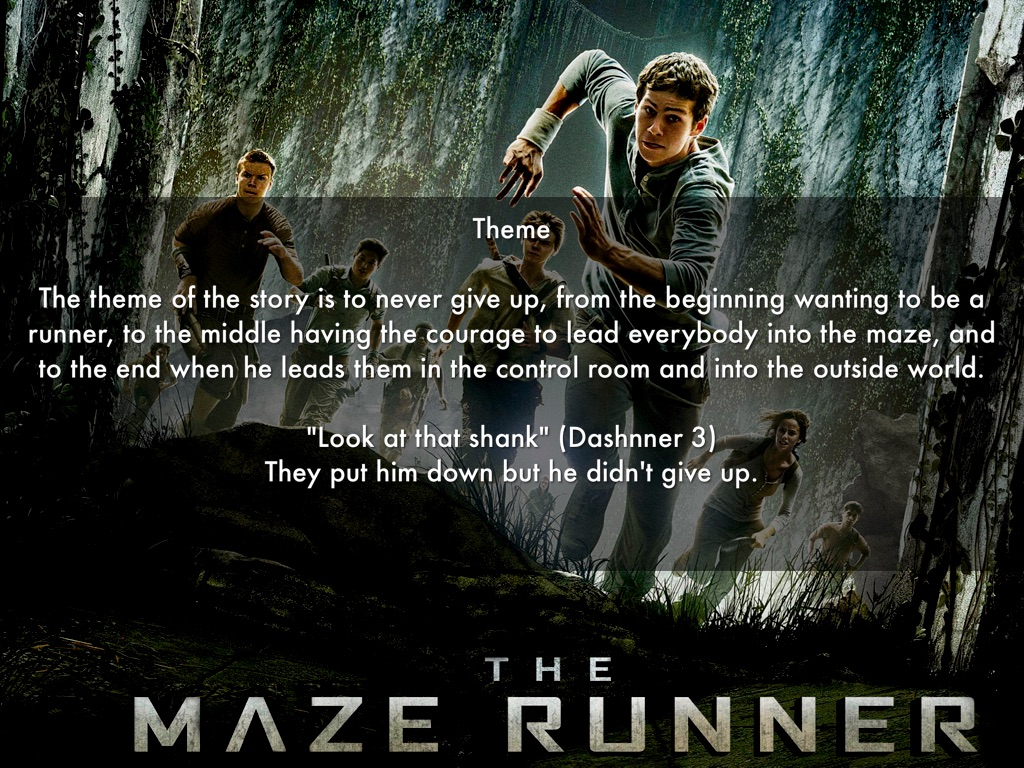 the maze runner theme analysis Maze runner book report maze runner book report thomas then decides that he wants to be a runner, gladers who go out into the maze in an attempt to map it and find a way out while exploring the maze, alby is stung by a griever crow testament analysis the impossible movie reaction paper.