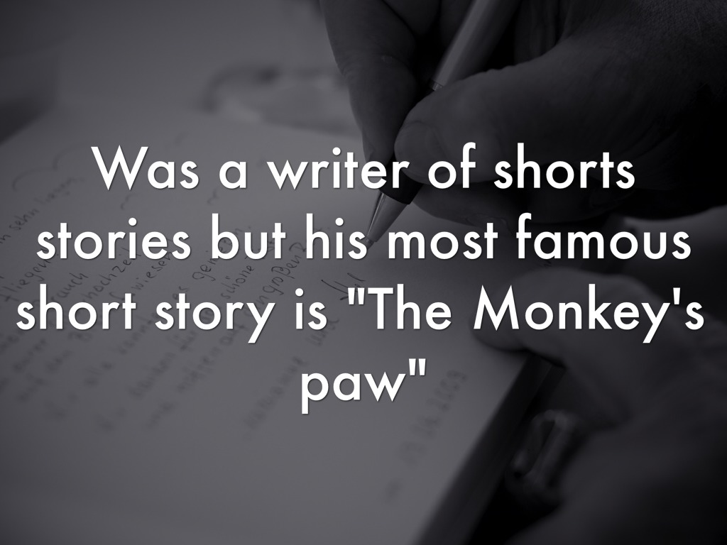 fiction and monkey s paw Unit one short stories deboy study play narration writing that tells a story (fiction or nonfiction) the monkey's paw fiction (fiction or nonfiction) the.