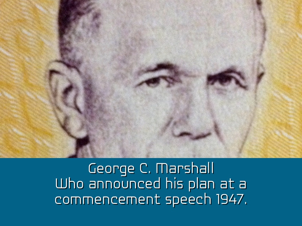 george marshall and the mashall plan George marshall remains, after george washington, the most respected soldier in american history yet he never had command of troops in battle, the customary path to greatness for a military leader he excelled at many other tasks that a modern officer is asked to perform and then served capably in the civilian roles of diplomat and policy maker as well.