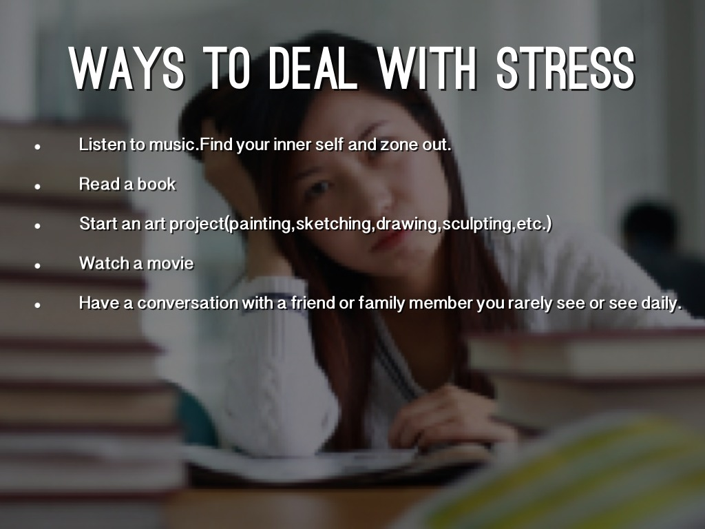 how to deal with stress at college Home » library » stress management » the 'stressed out' college student 4 tips to change the way you deal with stress 20 tips to tame your stress.