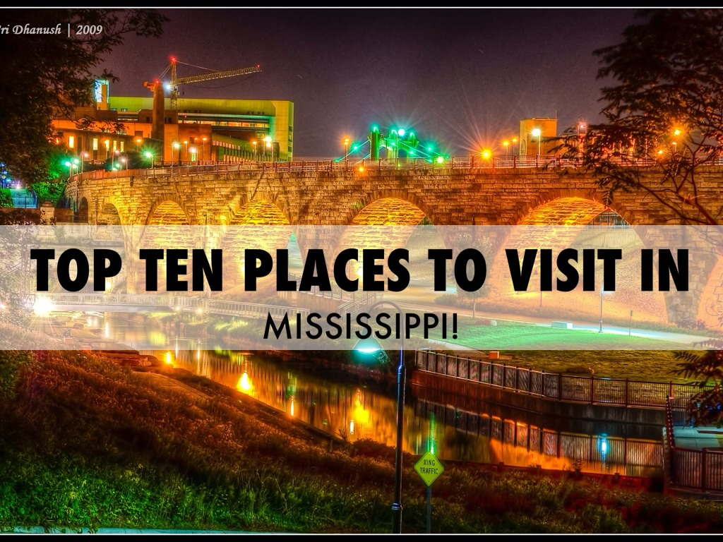 Top ten places to visit in mississippi by jennie for Best places to go to vacation