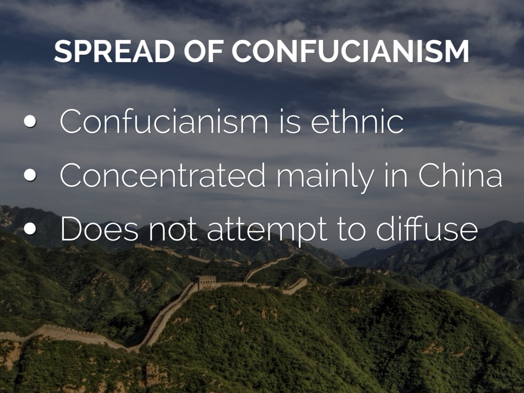 the origin and spread of confucianism Nonetheless, it spread to other east asian countries under the influence of chinese literate culture and has exerted a profound influence on spiritual and political life both the theory and practice of confucianism have indelibly marked the patterns of government , society, education , and family of east asia.