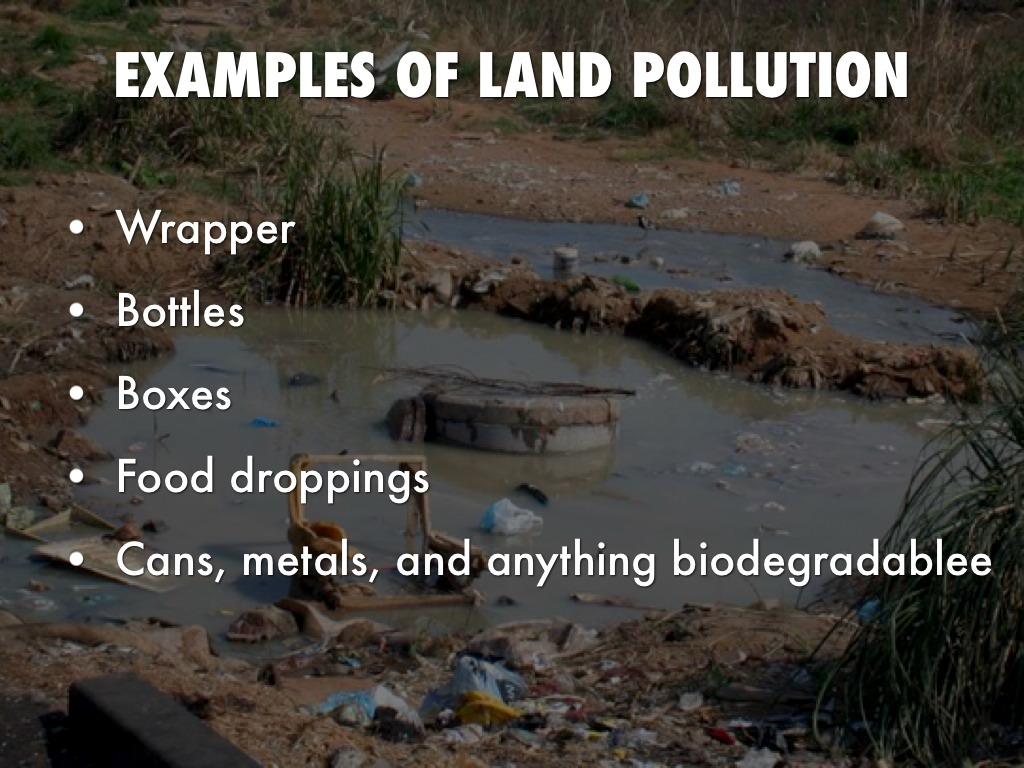 Land pollution for Soil is an example of