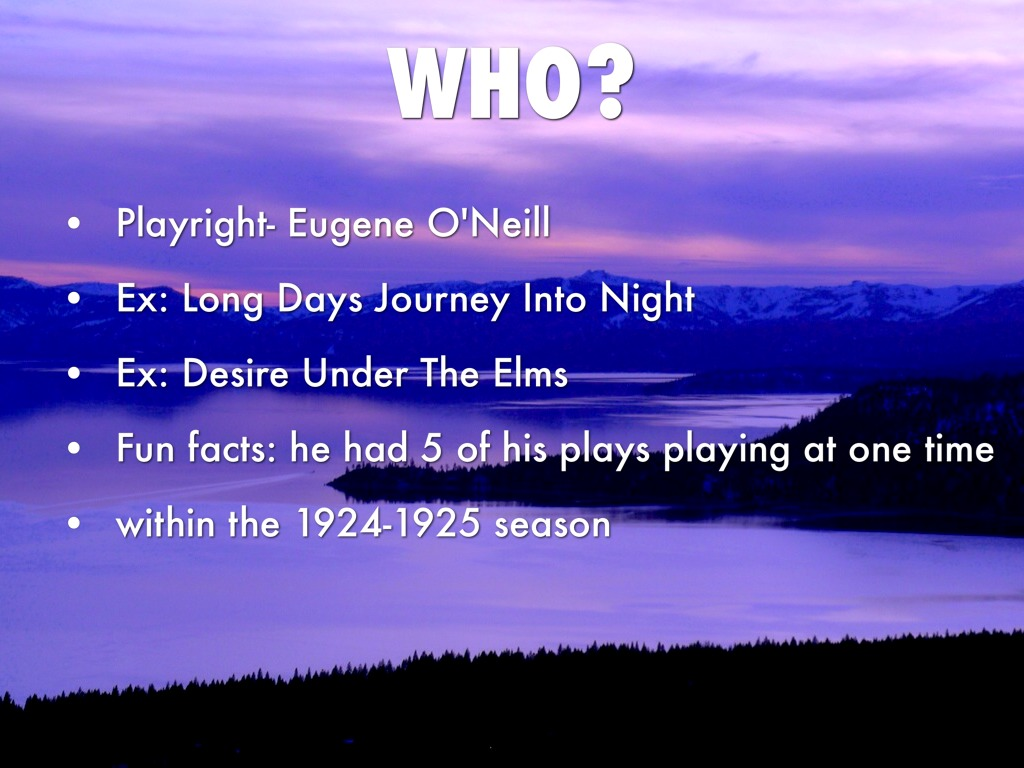 a summary of the play long days journey into night by eugene oneill Eugene o'neill's autobiographical play long day's journey into night is a study guide for eugene o'neil's a long study guide includes plot summary.