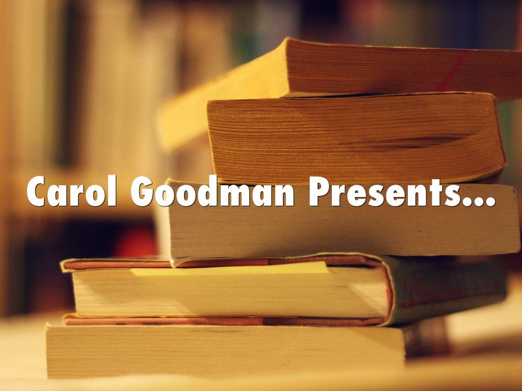 Carol Goodman Presents