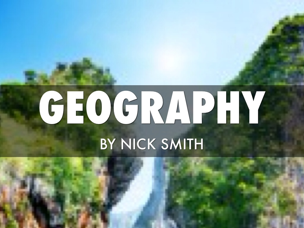 Geography By Nick Smith