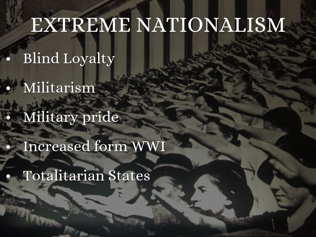 an overview of extreme patriotism and nationalism Nationalism is basically a collective state of mind or consciousness in which people believe their primary duty and loyalty is to the publishing as infoplease.
