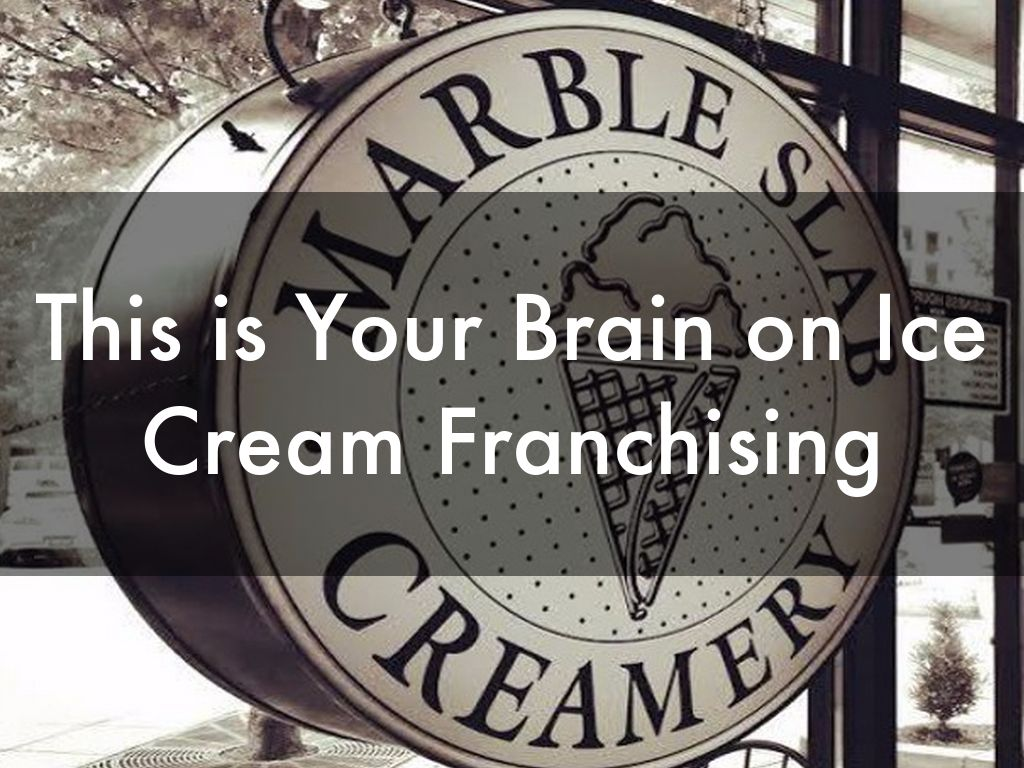 This is Your Brain on Ice Cream Franchising