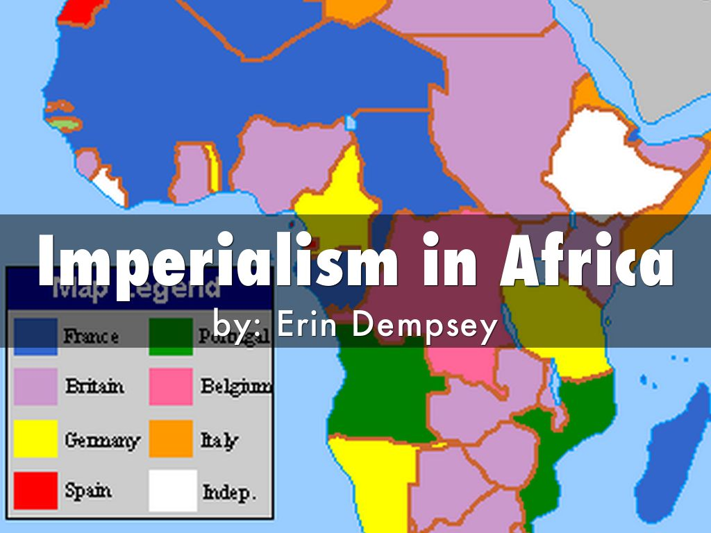 Imperialism in Africa by Erin Dempsey