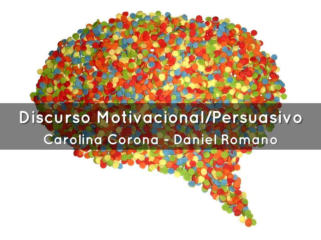 Discurso Motivacional Persuasivo By Kbiris 77