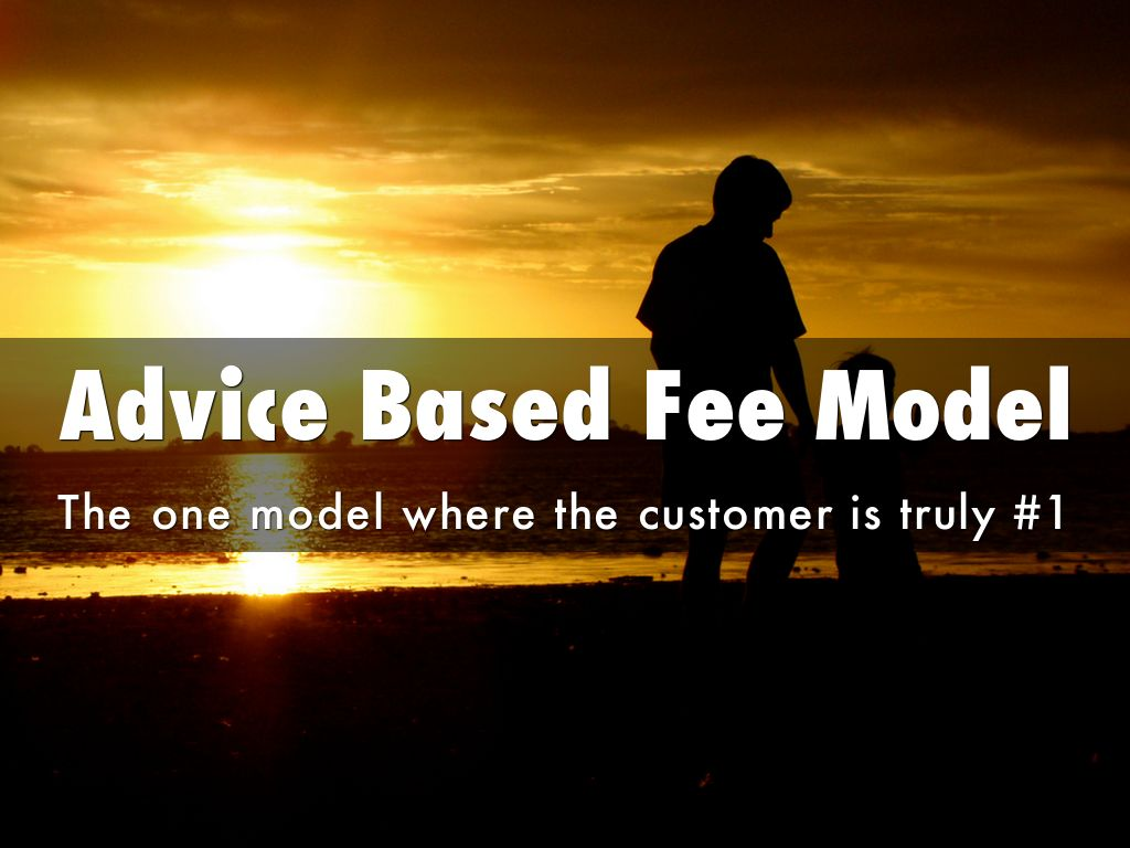 Advice Based Fee Model