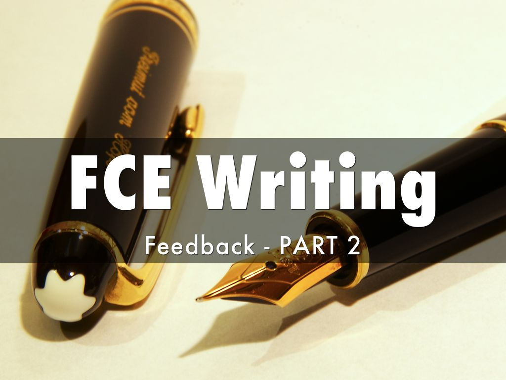 fce writing Fce writing test tips 1 introduction you have 80 minutes to write two texts the first text will always be an essay and should be 140-190 words long the second text can.