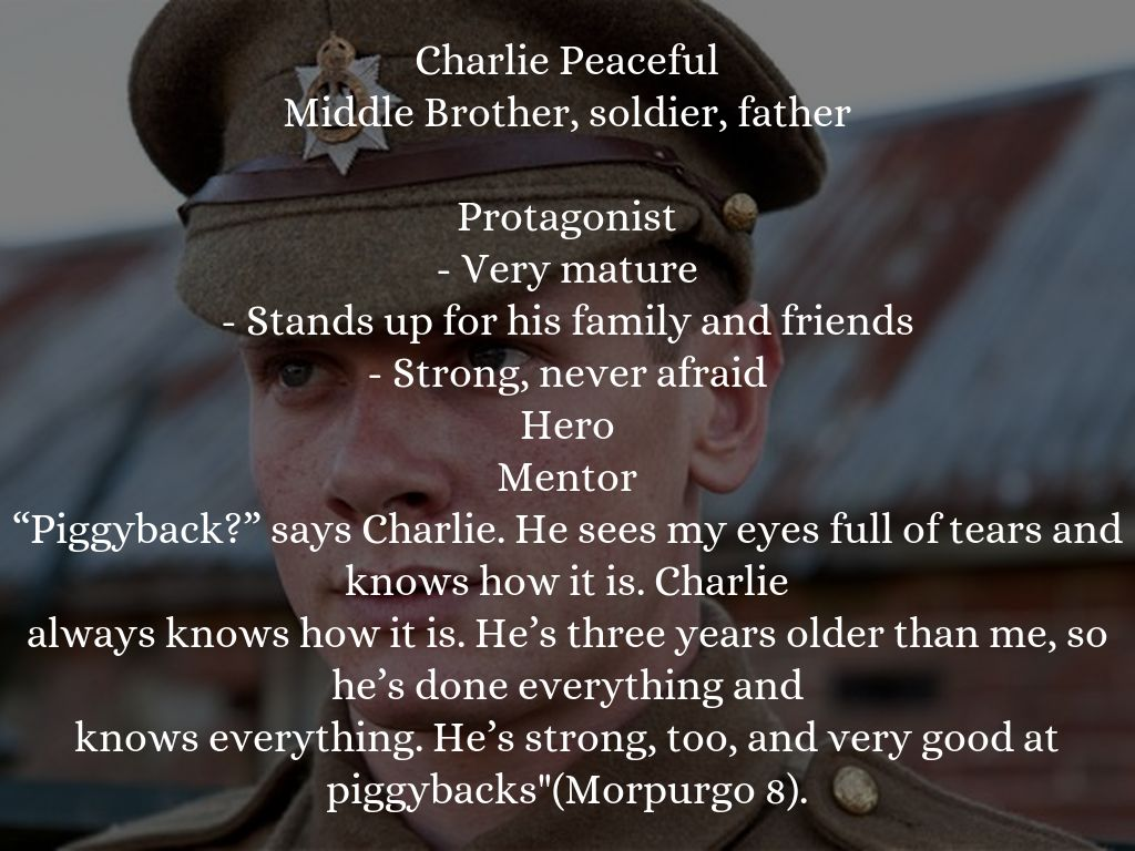 private peaceful essay about charlie Michael morpurgo, private peaceful the main characters in the story are charlie and tommo peaceful, brothers who decide to fight in the war big joe, charlie and tommo's older brother, who sadly.