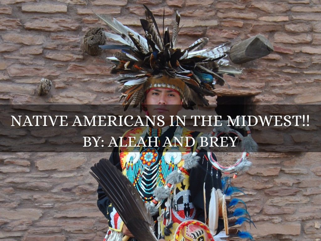 Native Americans Midwest by Aleah Ward