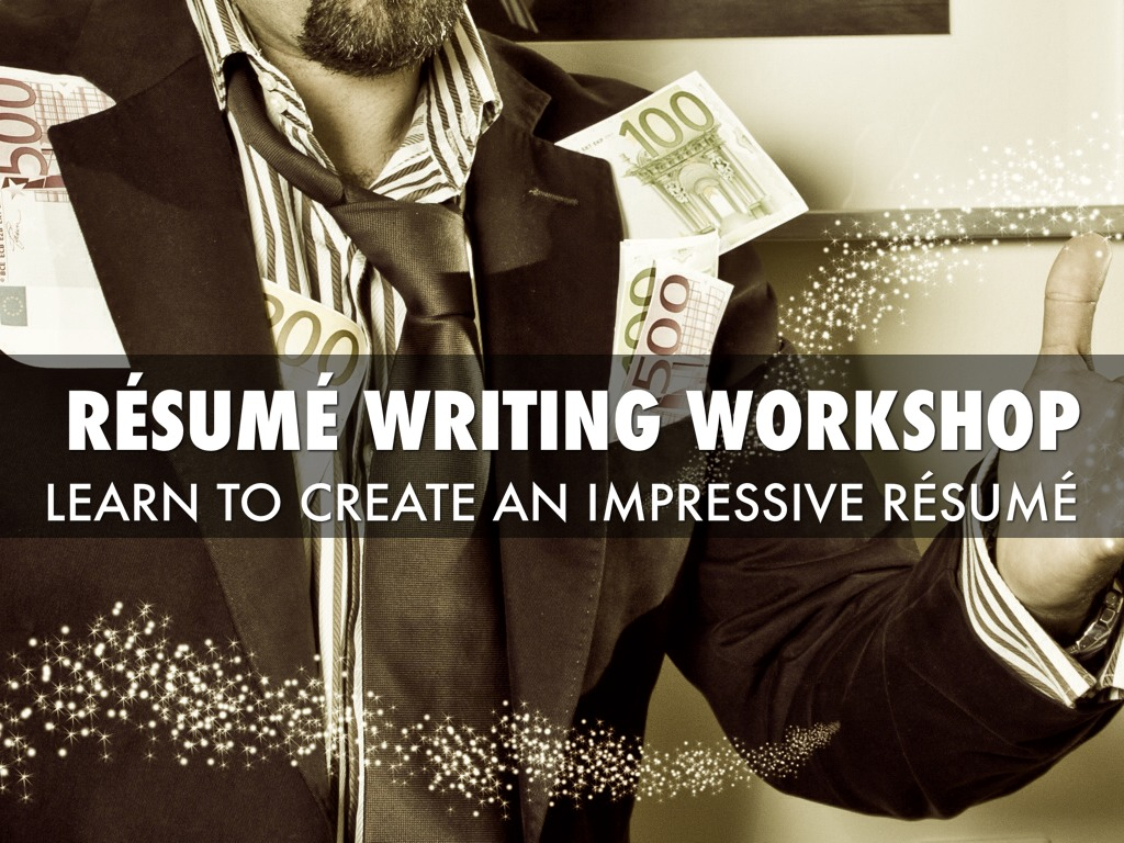 Workshop How to Write an Impressive Resume by