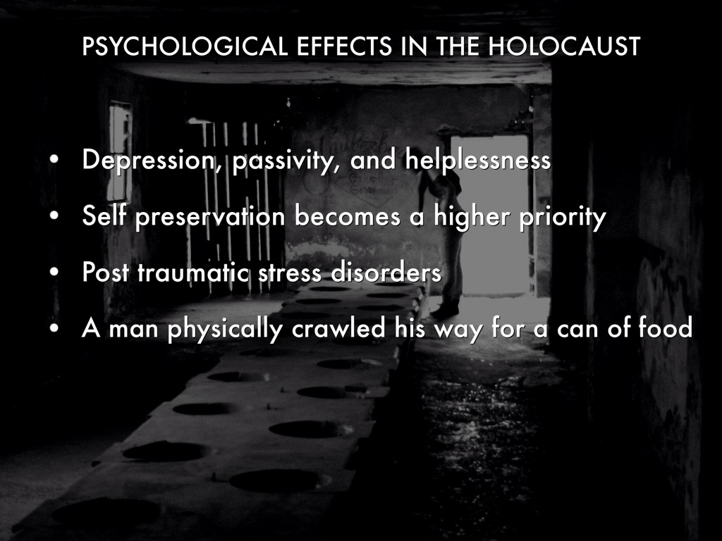 an evaluation of the psychological effects of the holocaust The following bibliography was compiled to guide readers to materials on psychological trauma and the holocaust that are in and psychological effects on the.