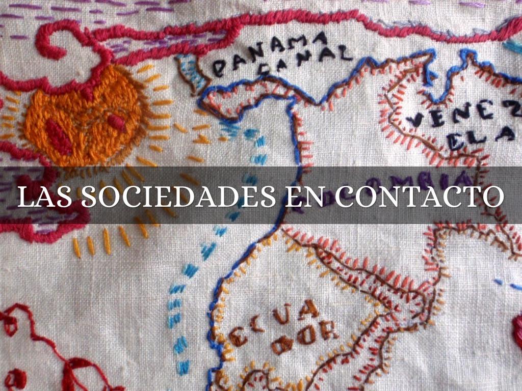 Las Sociedades En Contacto By Liz Villalobos
