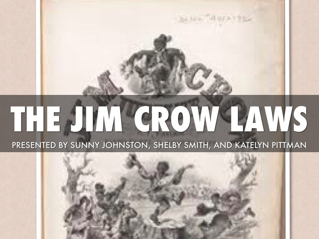 Jim Crow Laws By Kate Pittman