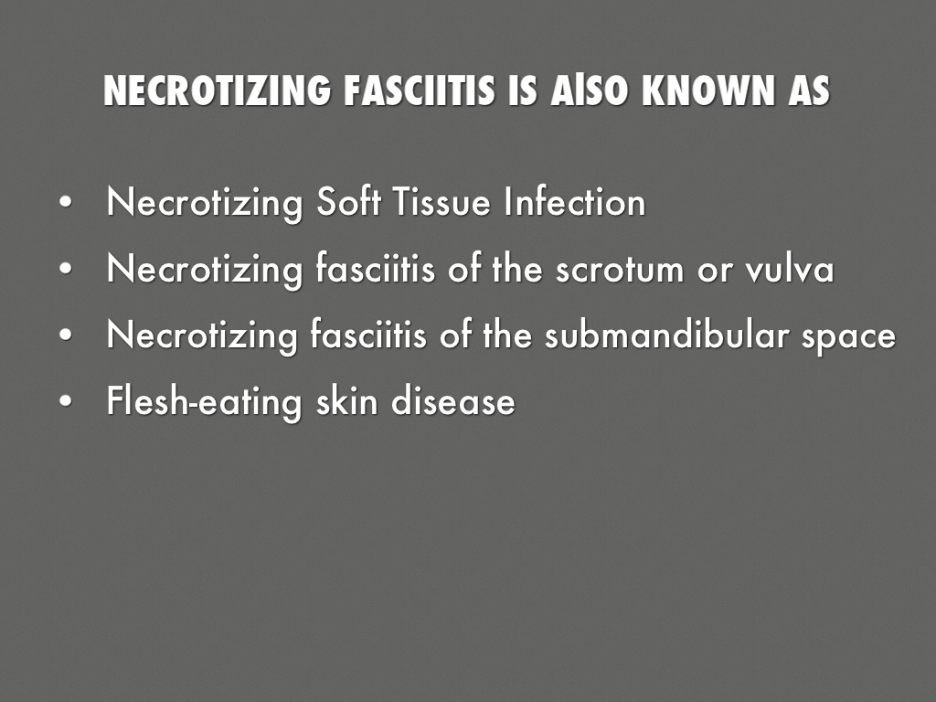 a description of necrotizing fasciitis the flesh eating disease Necrotizing fasciitis (nf) is a rapidly progressive infection that primarily affects the subcutaneous connective tissue planes (fascia), where it may quickly spread to involve adjacent soft tissue, leading to widespread necrosis (tissue death) several different types of flesh-eating bacteria may.