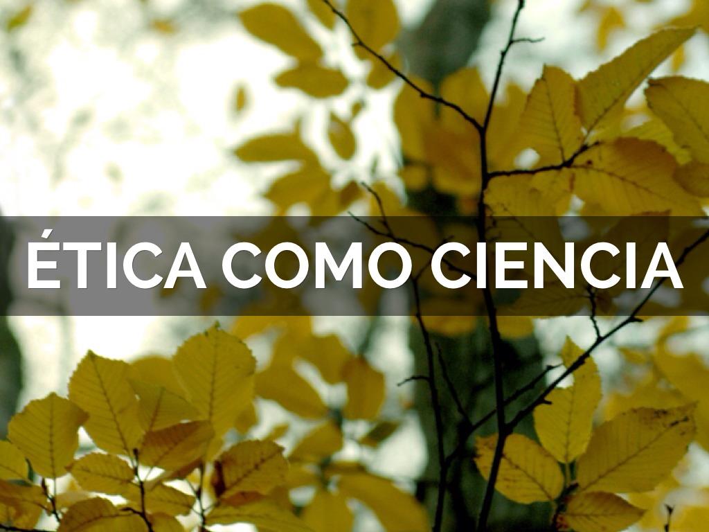 Ética Como Ciencia by Mery Qiu